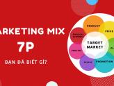 7P trong marketing là gì? Cách ứng dụng 7P vào Marketing Mix