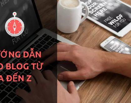 Cách tạo web blog miễn phí từ A đến Z