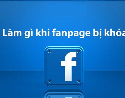 Fanpage bị cấm chạy quảng cáo, hủy đăng bài phải làm sao?