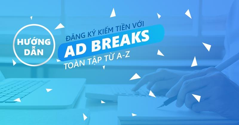 Facebook Ad Breaks: Cách kiếm tiền từ video trên Facebook