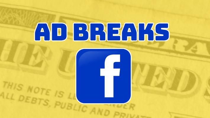 Facebook AD break là gì?